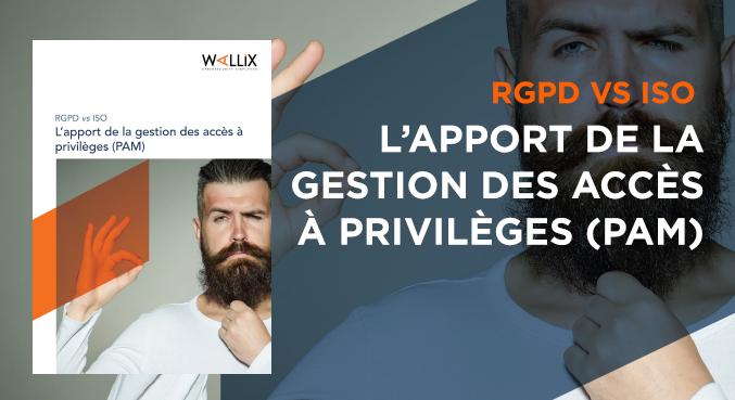 RGPD VS ISO : L'apport de la gestion des accès à privilèges (PAM)