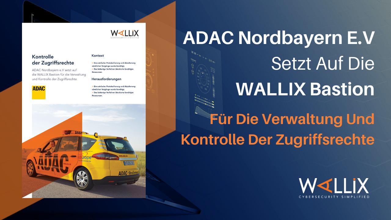 ADAC Nordbayern e.V setzt auf die WALLIX Bastion
