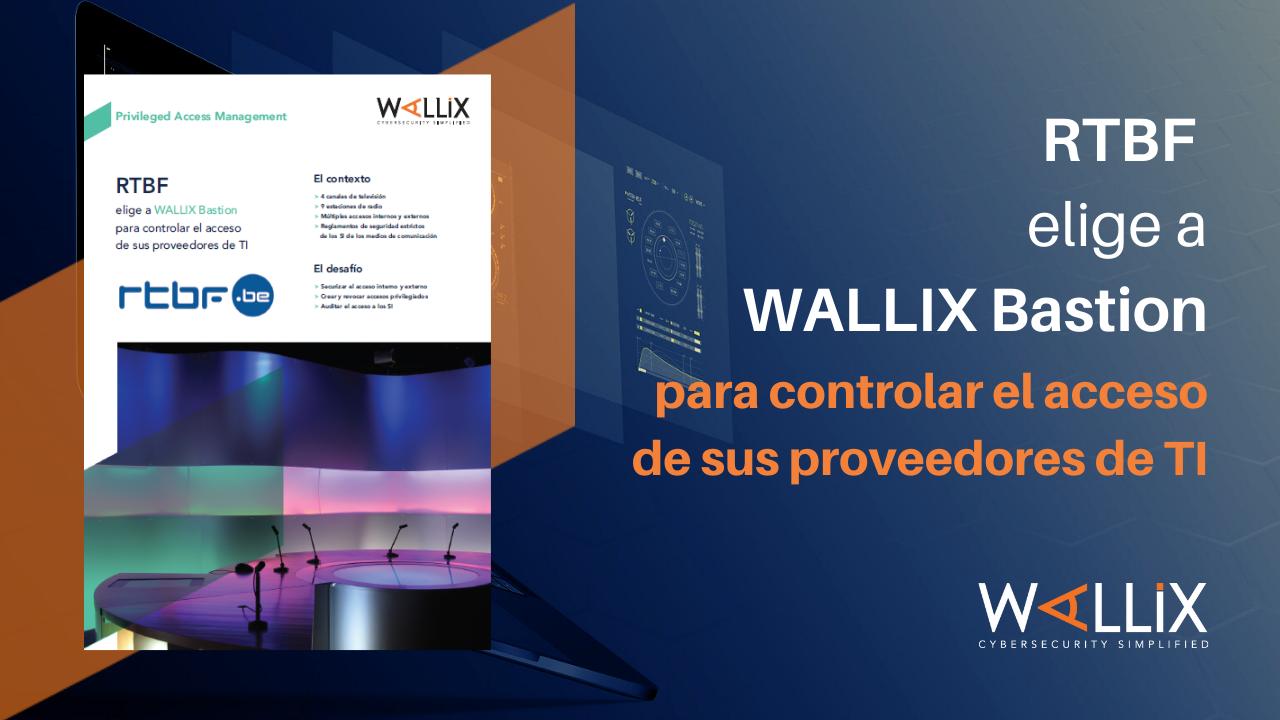 RTBF elige a WALLIX Bastion para controlar el acceso de sus proveedores de TI