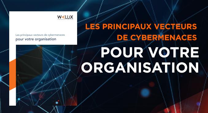 Les Principaux Vecteurs de Cyber-Menaces Pour Votre Organization