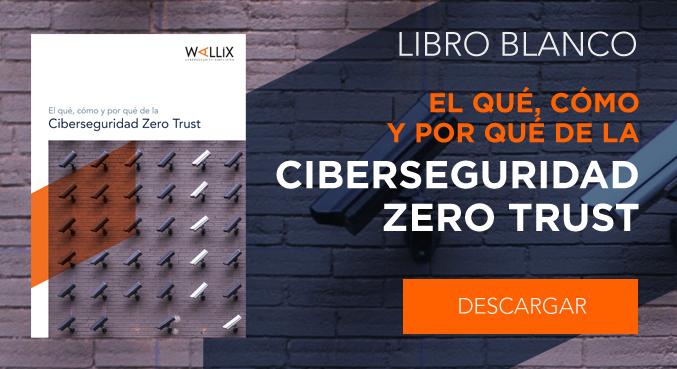El qué, cómo y por qué de la Ciberseguridad Zero Trust