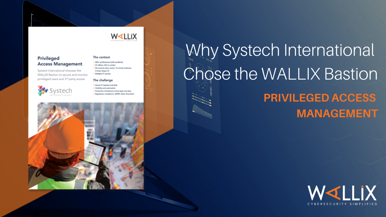 Why Systech International Chose the WALLIX Bastion