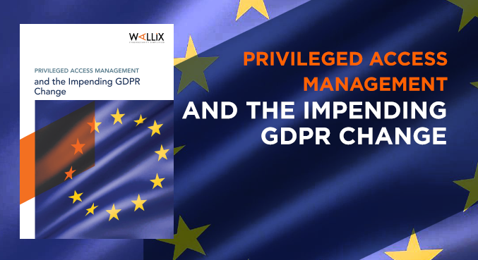 Privileged Access Management and the Impending GDPR Change