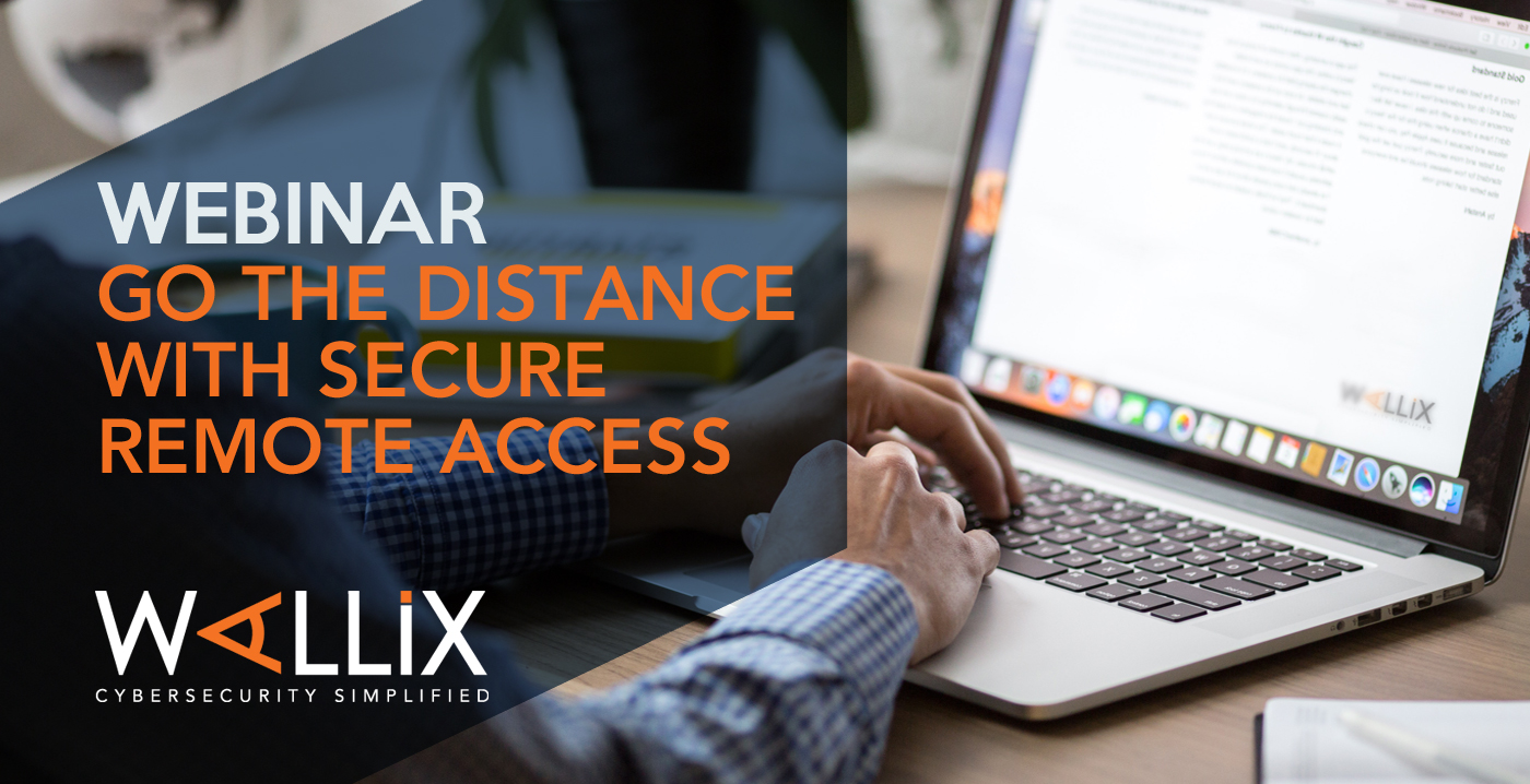 Go the Distance with Secure Remote Access