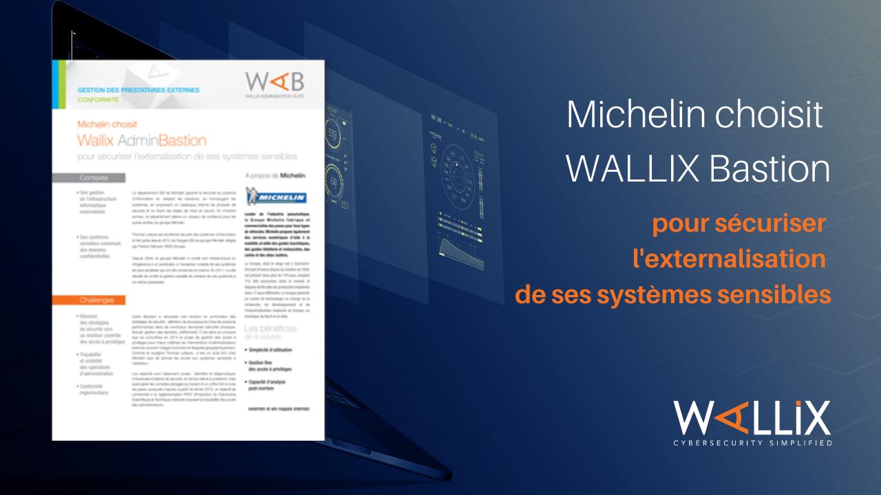 Michelin choisit WALLIX Bastion pour sécuriser l'externalisation de ses systèmes sensibles