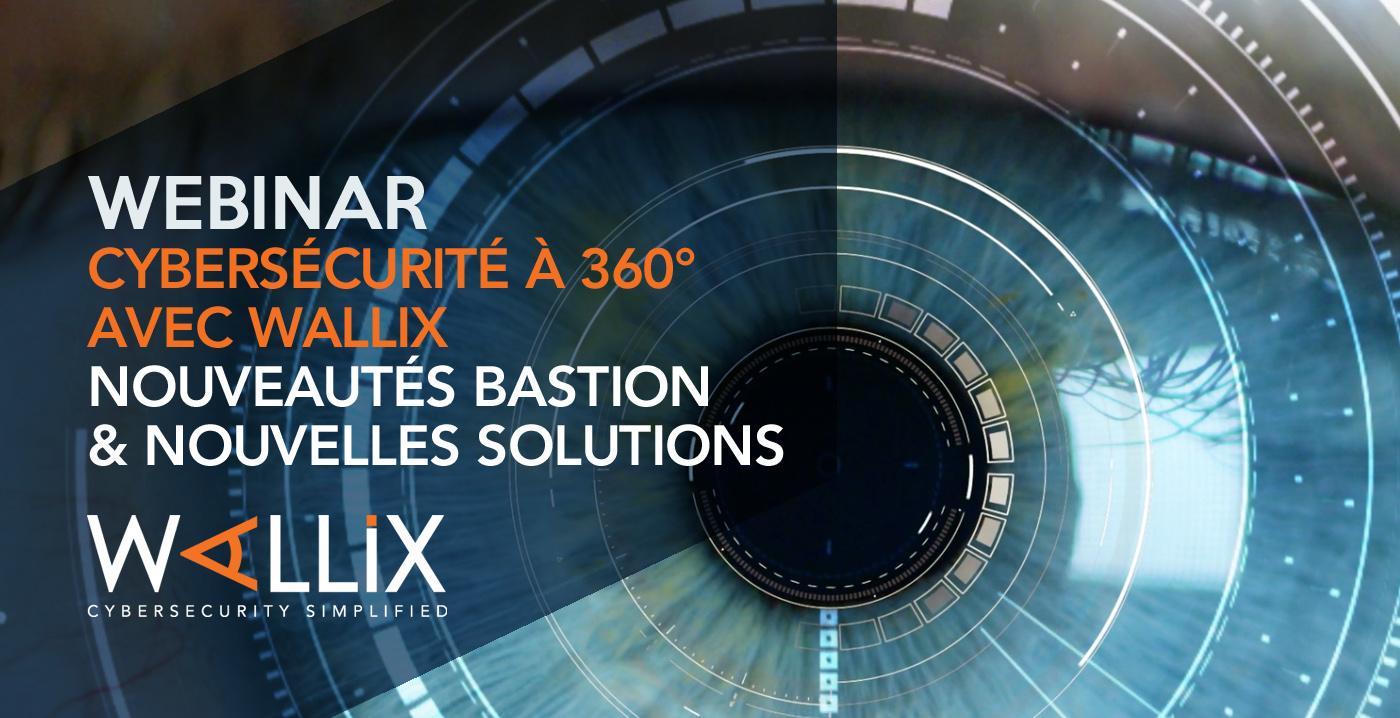Cybersécurité à 360° avec WALLIX