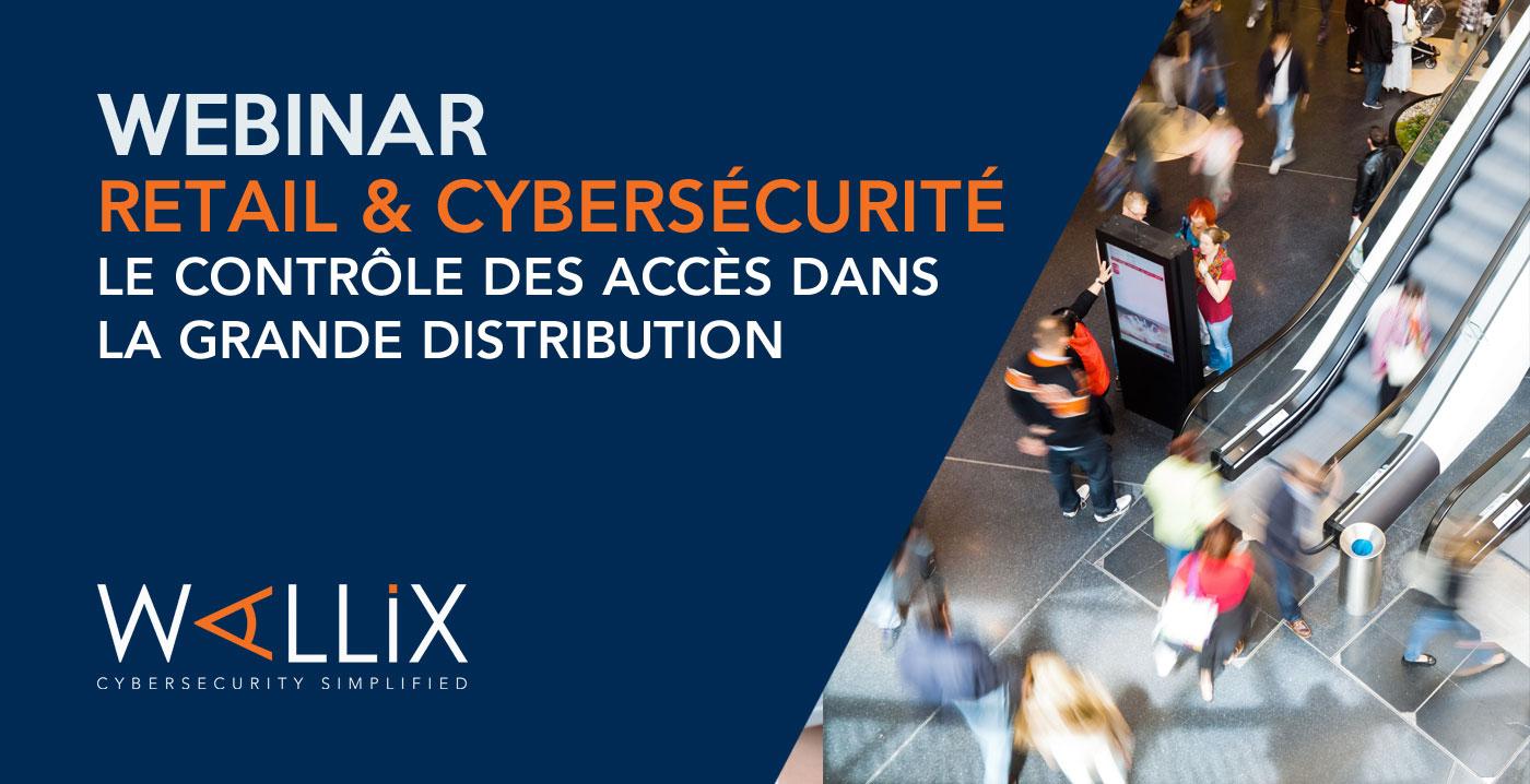 Retail & Cybersécurité : Le contrôle des accès dans la grande distribution