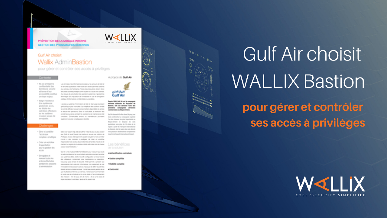 Why Gulf Air Chose the WALLIX Bastion