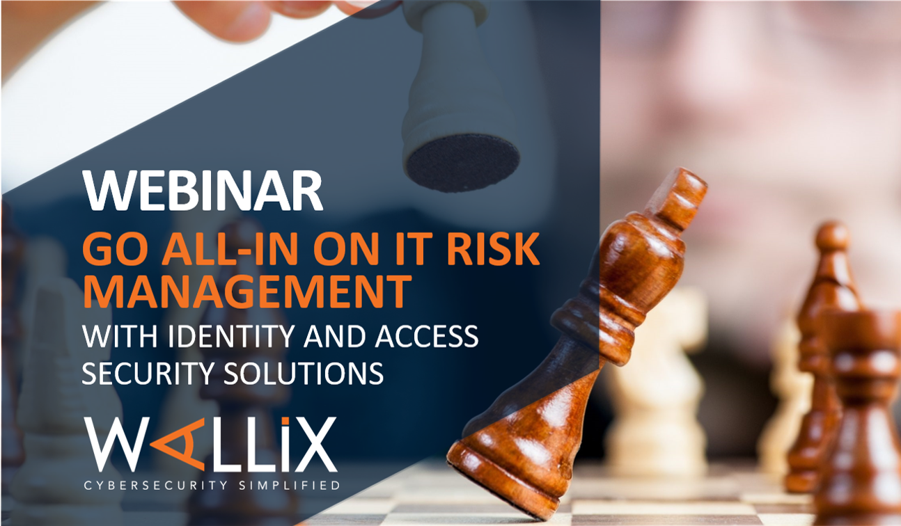 Go All-In on IT Risk Management with Identity and Access Security Solutions