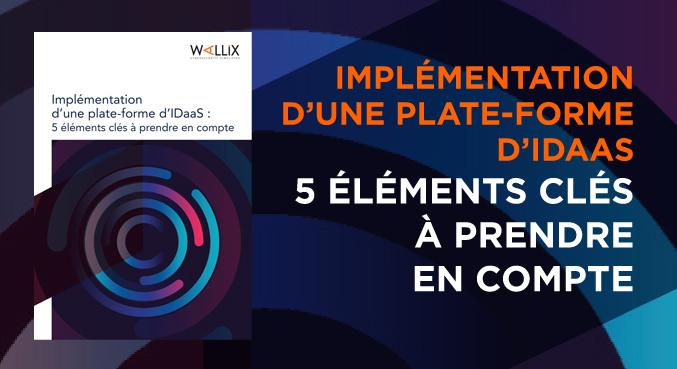 Implémentation d'une plate-forme d'IDaaS : 5 éléments clés à prendre en compte