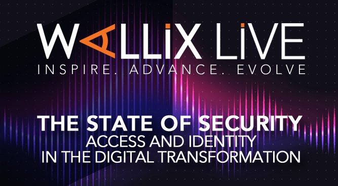 WALLIX Live – The State of Security