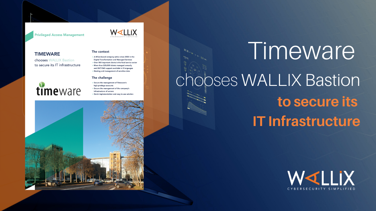 Timeware chooses WALLIX Bastion to secure its IT infrastructure