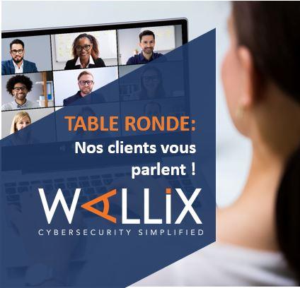 Table Ronde WALLIX : Nos clients vous parlent !