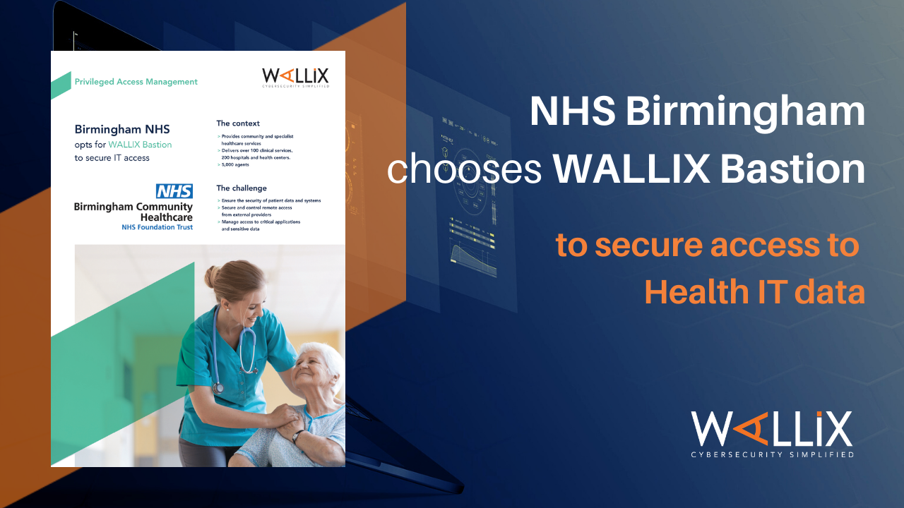 NHS Birmingham chooses WALLIX Bastion to secure healthcare data