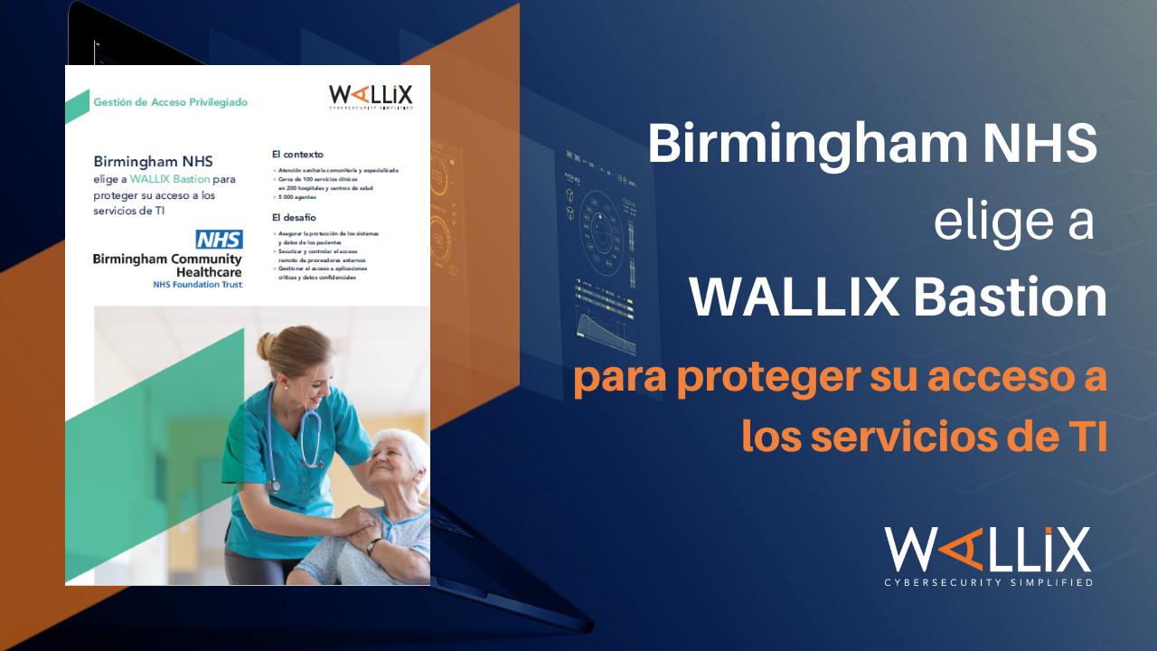 Birmingham NHS elige WALLIX Bastion para proteger su acceso a los servicios de TI