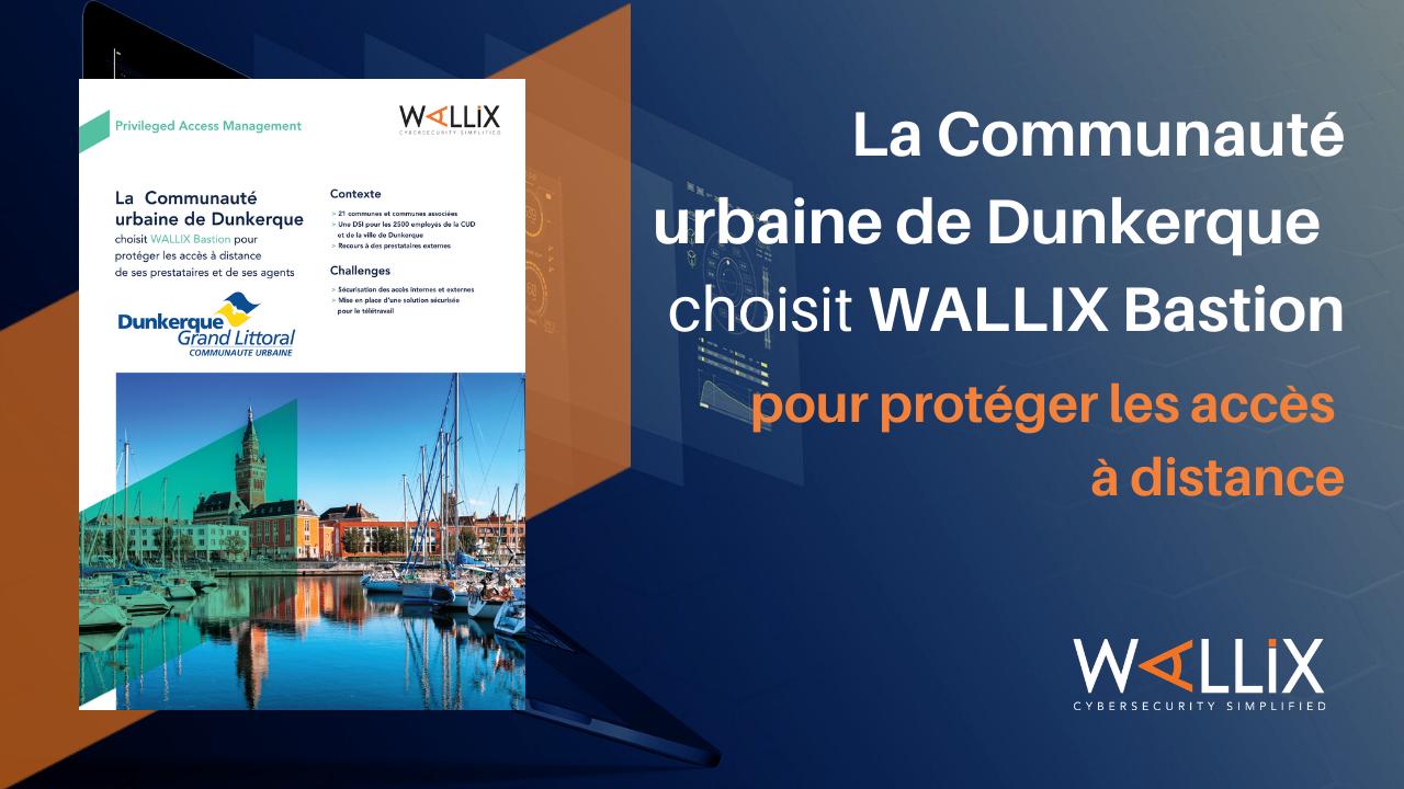 La Communauté urbaine de Dunkerque choisit WALLIX Bastion pour protéger les accès à distance de ses prestataires et de ses agents