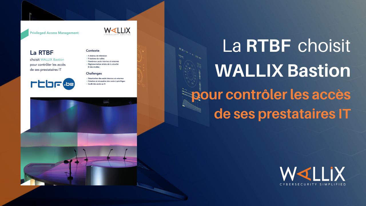 La RTBF choisit WALLIX Bastion pour contrôler les accès de ses prestataires IT