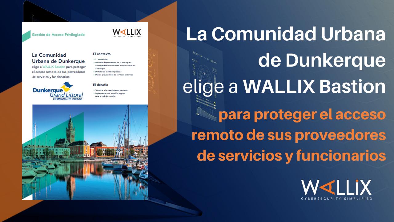 La Comunidad Urbana de Dunkerque elige a WALLIX Bastion