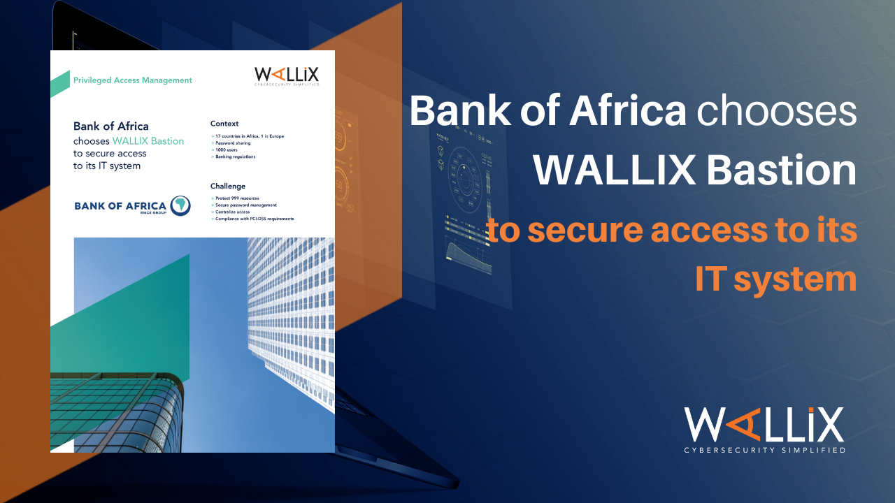 Bank of Africa chooses WALLIX Bastion to secure access to its IT system