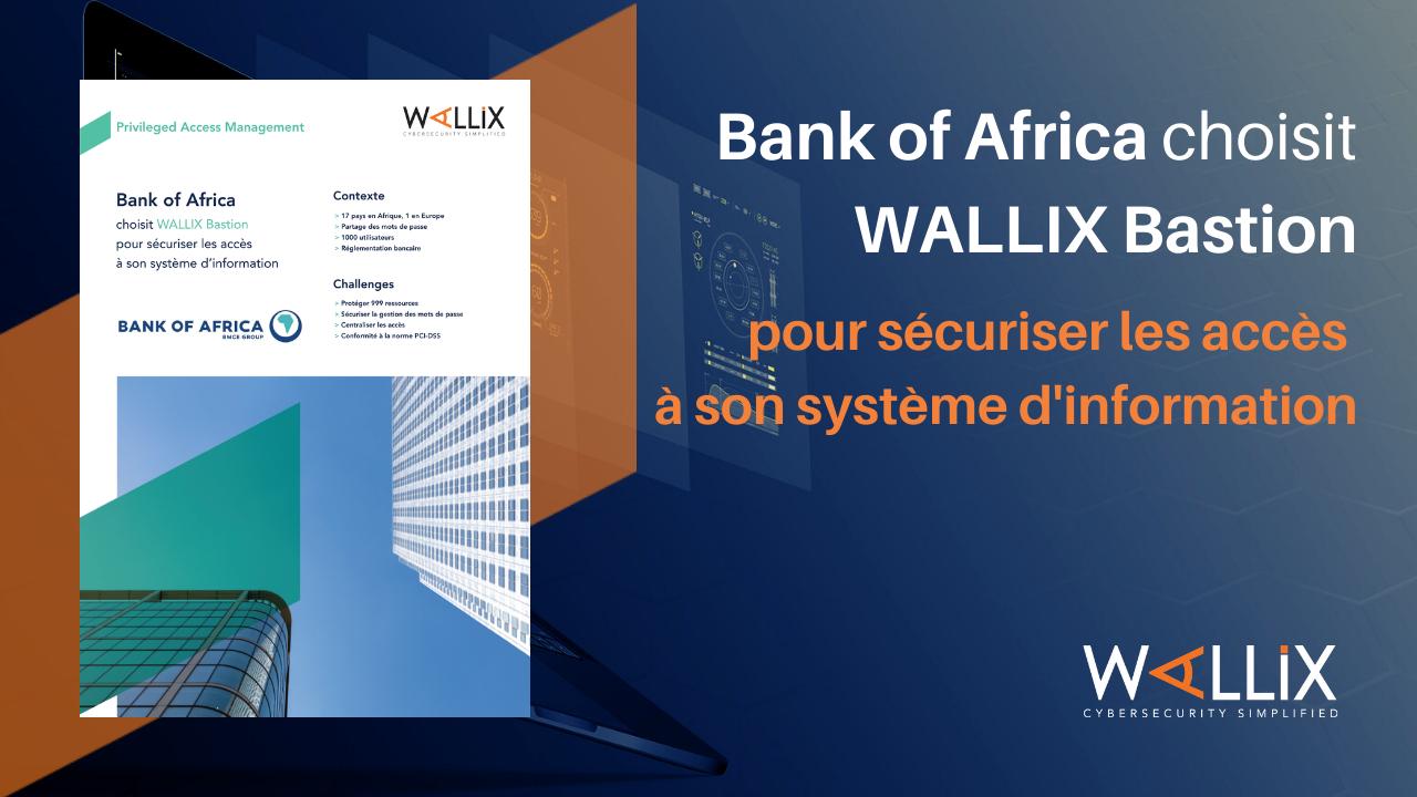 Bank of Africa choisit WALLIX Bastion pour sécuriser les accès à son système d'information