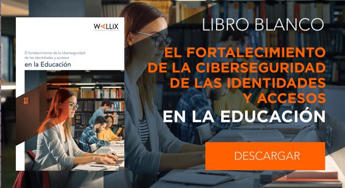 El fortalecimiento de la ciberseguridad de las identidades y accesos en la Educación