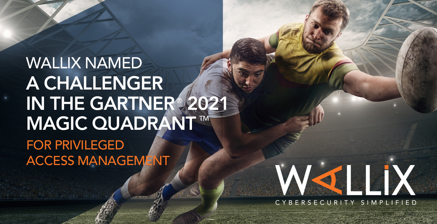 WALLIX Named Challenger for the First Time in the 2021 Gartner Magic Quadrant for Privileged Access Management