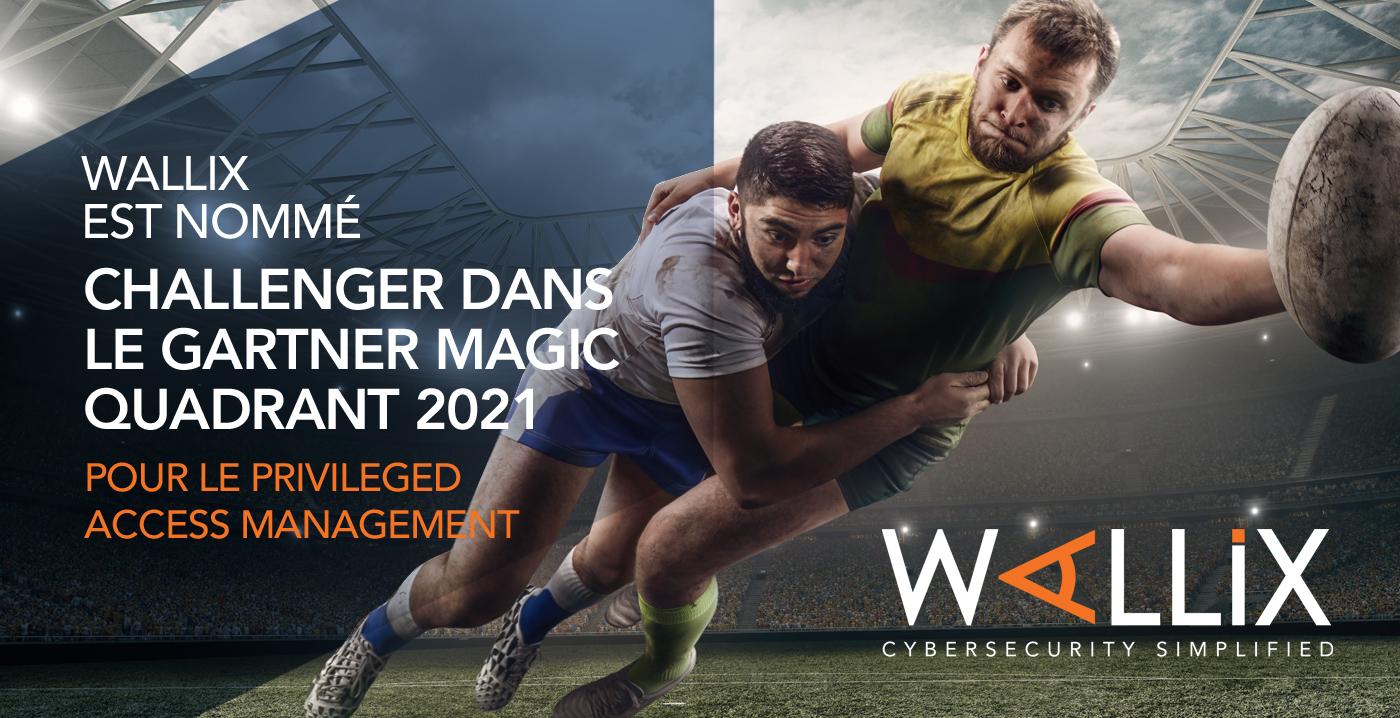 """WALLIX est nommé pour la première fois """"challenger"""" dans le Gartner® Magic Quadrant™ 2021"""