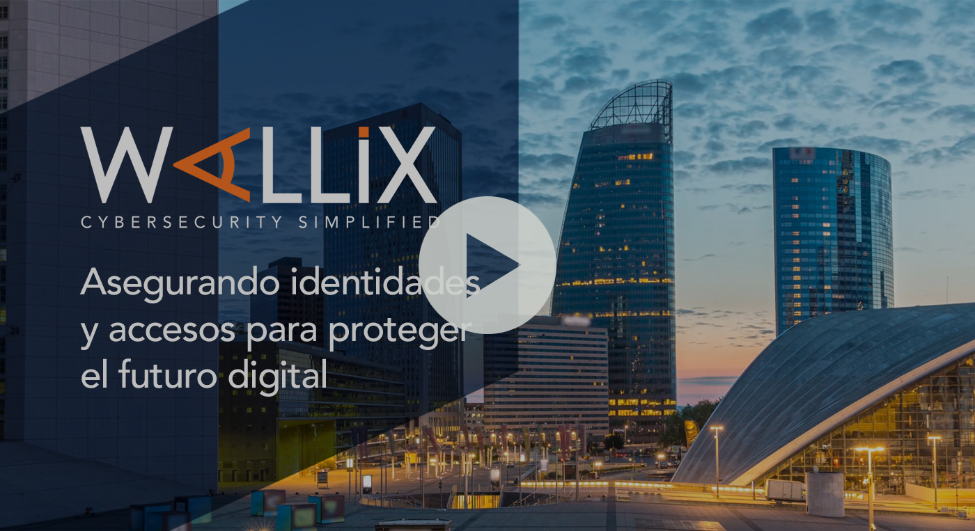 Video: WALLIX asegura la identidad y el acceso